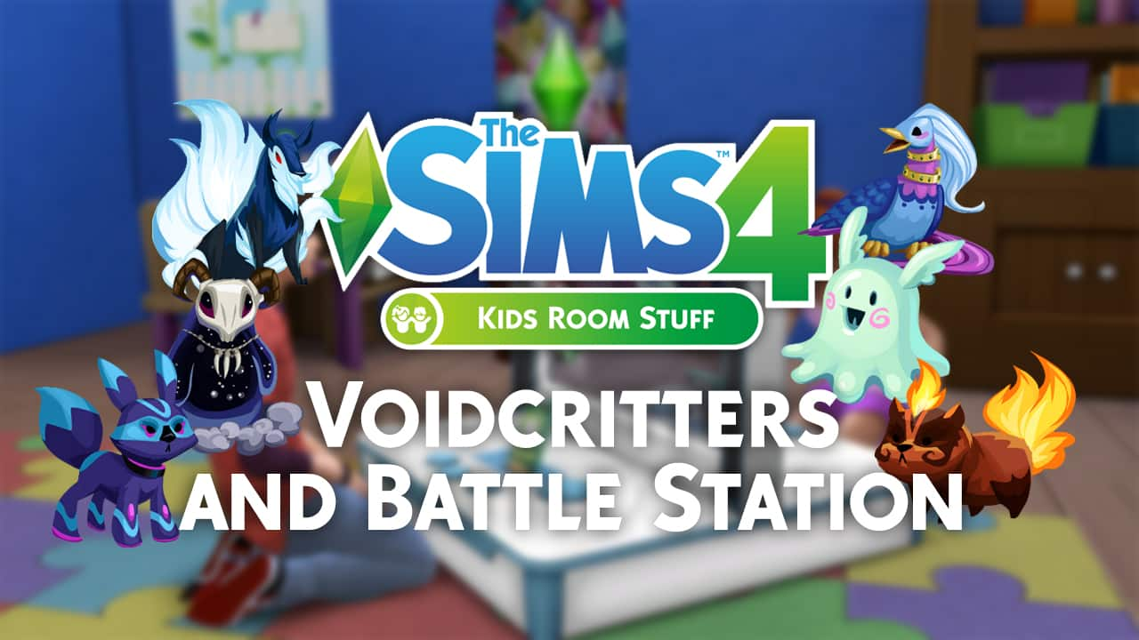 The Sims 4 Kids Room Stuff: Voidcritters, Battle Station And Voidcritter  Battles