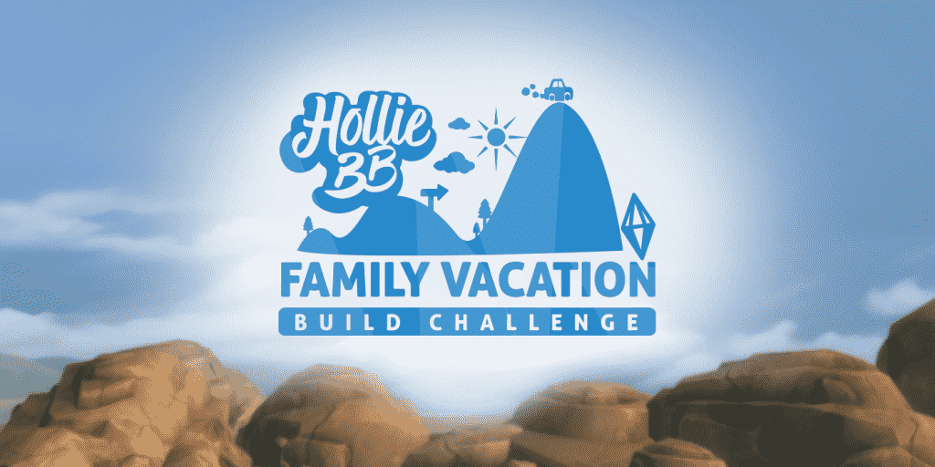 the sims 4, the sims 4 building, build challenge, family vacation build challenge, holliebb family vacation build challenge, the sims 4 family vacation