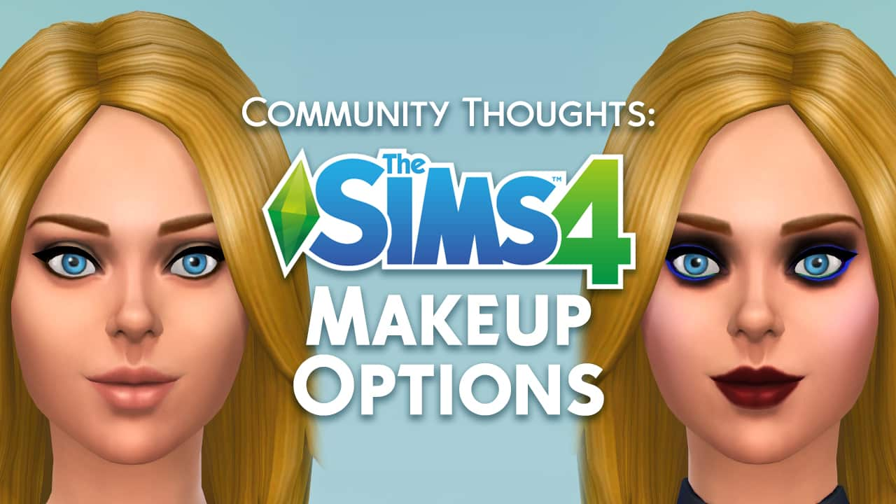 Community Thoughts Lacking Makeup Options In The Sims 4 And How It Can Be Improved