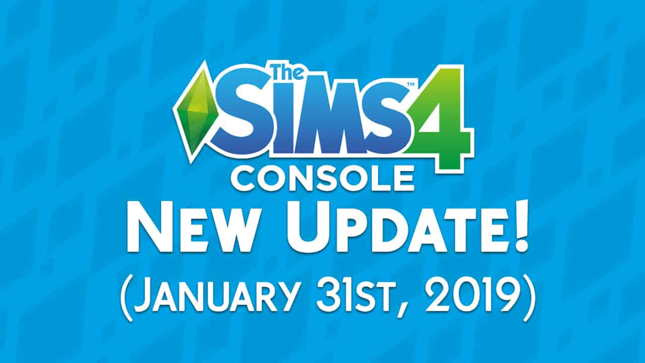 The Sims 4 Console: New Update + Patch Notes! (January 31st