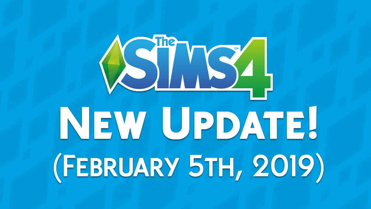 The Sims 4: New Update + Patch Notes! (February 5th, 2019)