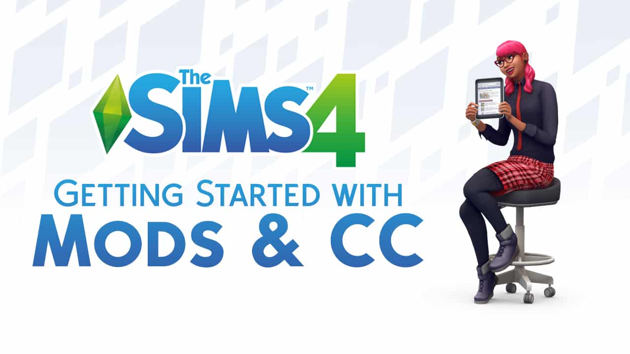 The Sims 4: Getting Started with Mods and CC